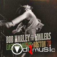 Bob Marley & The Wailers - Easy Skanking In Boston '78 (2015)