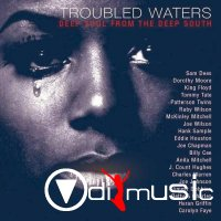 VA - Troubled Waters - Deep Soul From The Deep South (2003)