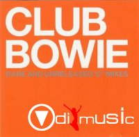 David Bowie - Club Bowie Rare And Unreleased 12'' Mixes