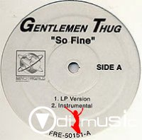 Gentlemen Thug - So Fine (Promo VLS)