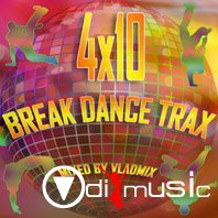 V.A. - 4x10 Break Dance Trax (2012)