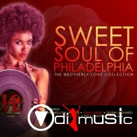 VA - Sweet Soul of Philadelphia - The Brotherly Love Collection (2016)