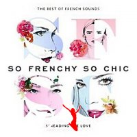 V.A. - So Frenchy So Chic: The Best Of French Sounds (2016)