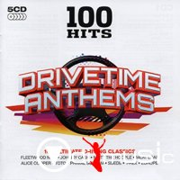 VA - 100 Hits - Drivetime Anthems [5CD] (2013)