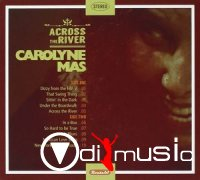 Carolyne Mas - Across The River (2013)
