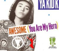 Ya Kid K - Awesome (You Are My Hero) (Vinyl) 1991