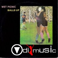 Wet Picnic - Balls Up (1982)