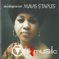 Mavis Staples - Don't Change Me Now