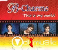 B-Charme - This Is My World 1999