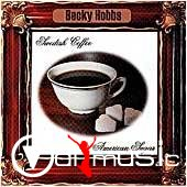 Becky Hobbs - Swedish Coffee & American Sugar (2000)