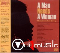 VA - A Man Needs A Woman - Mainstream Soul Survey (2007)