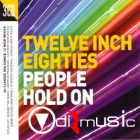 VA - Twelve Inch Eighties: People Hold On (2016) 3 CD