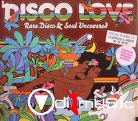 VA - Disco Love: Rare Disco & Soul Uncovered (2010)