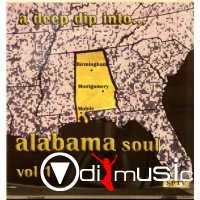 Various Artists - A Deep Dip Into Alabama Soul Vol. 1