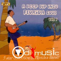 Various Artists - A Deep Dip Into Florida Soul (Vol.1-Vol.2)