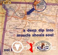 Various Artists - A Deep Dip Into Muscle Shoals Soul Vol. 1-2
