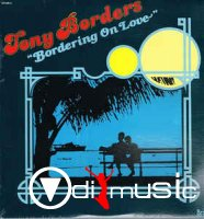 Tony Borders - Bordering On Love (1982)