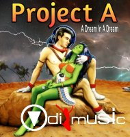 Project A - A Dream In A Dream (2016)