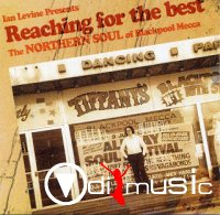 Various - Ian Levine Presents- Reaching For The Best - The Northern Soul Of Blackpool Mecca Vol.1-3