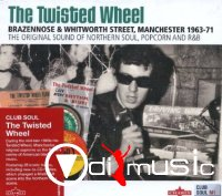 Various Artists - The Twisted Wheel: Brazennose & Whitworth Street Manchester (1963-1971)