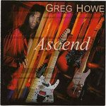 Greg Howe - Ascend (CD, Album)