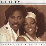 Yarbrough & Peoples - Guilty  (1985)