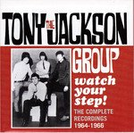 The Tony Jackson Group - Watch Your Step (The Complete Recordings 1964-1966)