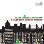 Saint Etienne - Songs For A London Winter (CD)