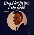 Lenny Welch - Since I Fell For You - 1963