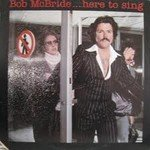 Bob McBride - Here To Sing (Vinyl, LP, Album)