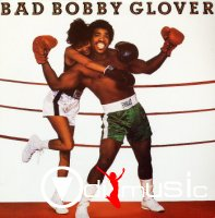 Bobby Glover - Bad Bobby Glover (Vinyl, LP, Album) 1984