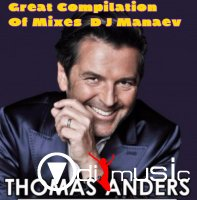 Thomas Anders-  Great Compilation Of Mixes DJ Manaev (2016)