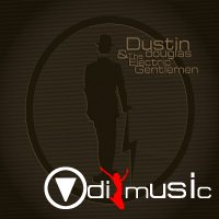 Dustin Douglas & The Electric Gentlemen - Dustin Douglas & The Electric Gentlemen