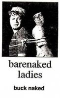 Barenaked Ladies - Buck Naked (1988)