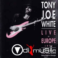 Tony Joe White - Live In Europe '71 (1993)