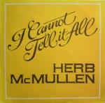 Herb McMullen - I Cannot Tell It All (Vinyl, LP, Album)