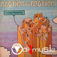 Brother To Brother - Let Your Mind Be Free (1976)