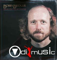 Bobby Bridger - Heal In The Wisdom (1981)