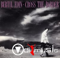 Bertil Edin - Cross The Border (1985)