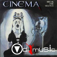 CINEMA - Break The Silence (1986) [CD reissue + bonus]