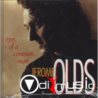 Jerome Olds - Eye's Of A Common Man 1990
