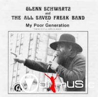 Glenn Schwartz And The All Saved Freak Band - My Poor Generation (1973)