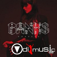 Banks - Goddess (Deluxe Edition) (2014)