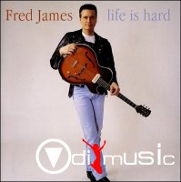 Fred James - Life Is Hard (1998)