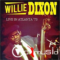 Willie Dixon - Live In Atlanta '73 (2012)