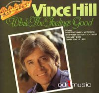 Vince Hill - While The Feeling's Good (Vinyl, LP, Album)