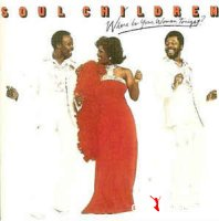 Soul Children - Where Is Your Woman Tonight? (Vinyl, LP)