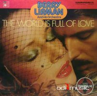 Berry Lipman And His Orchestra - The World Is Full Of Love (1975)