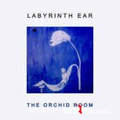 Labyrinth Ear - The Orchid Room (Vinyl, LP, Album) (2014)