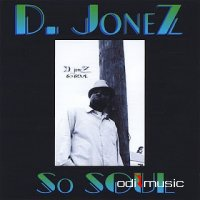 D. Jonez - So Soul (CD) (2008)